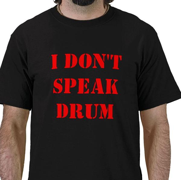 I don't speak drum
