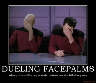 http://bloggingblue.com/wp-content/uploads/2012/03/dueling-facepalms-star-trek-facepalm-riker-jean-luc-picard-e-demotivational-poster-1268658138.jpg?bfc6c1